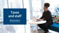 Watch part 2: Taxes and staff